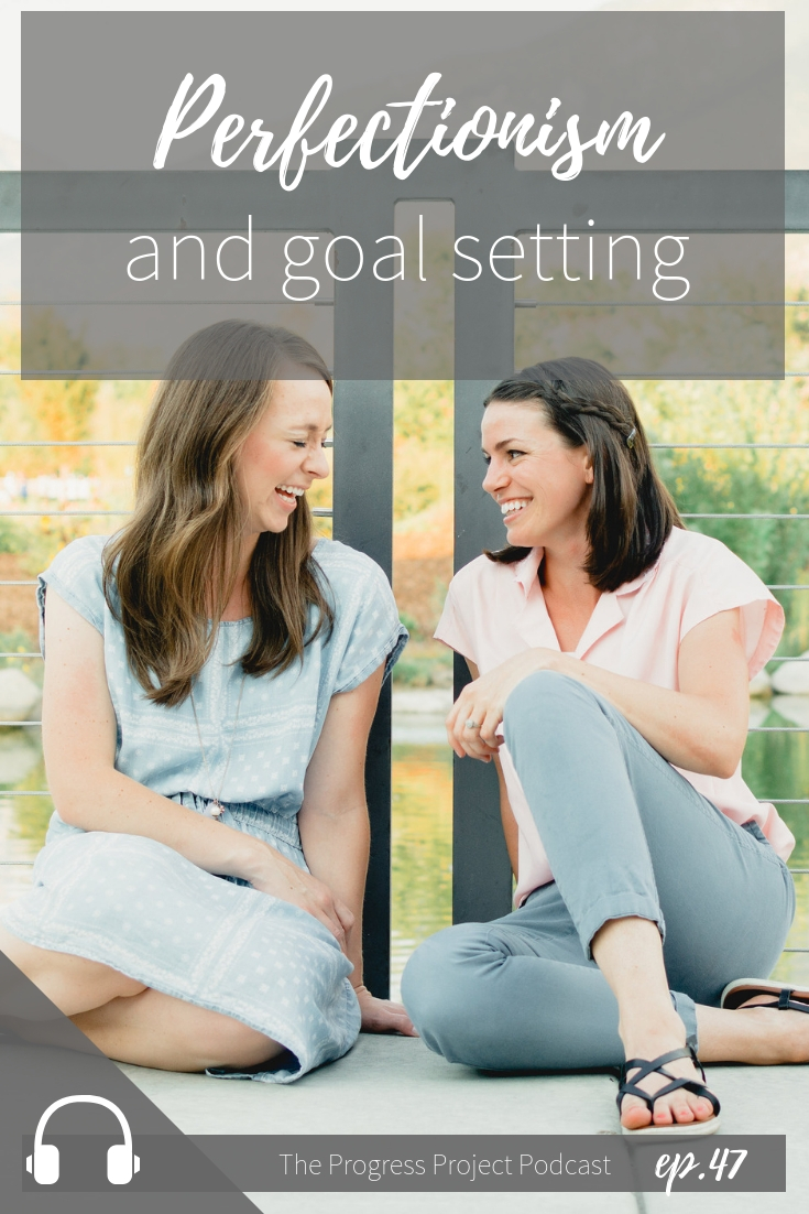 ep. 47 Perfectionism and goal setting.jpg