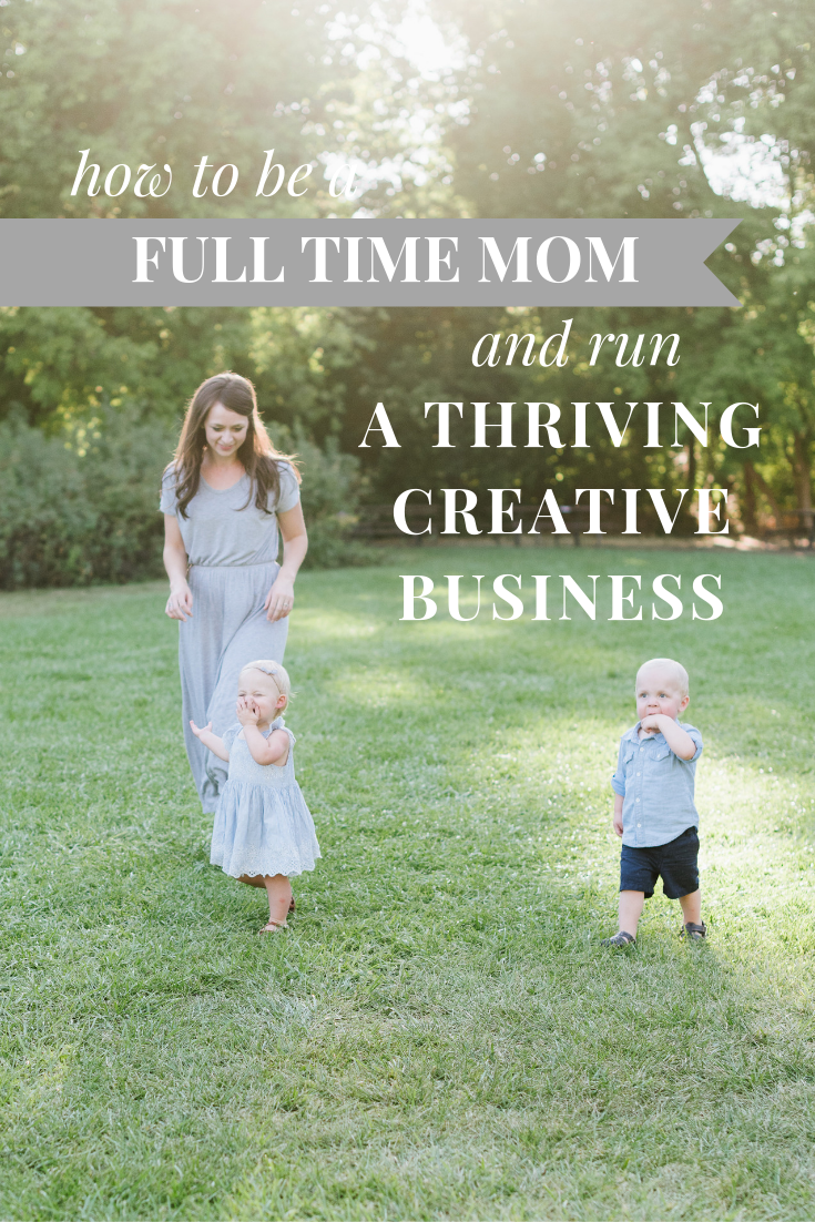 How to be a full time mom and run a creative thriving business.