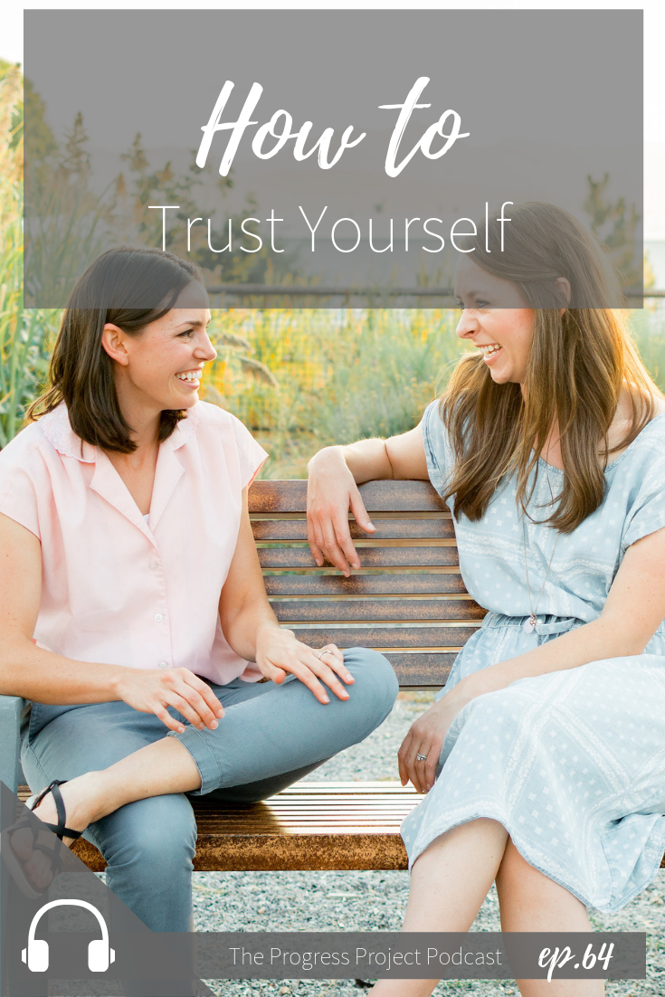 How to trust yourself more. The Progress Project Podcast episode 64