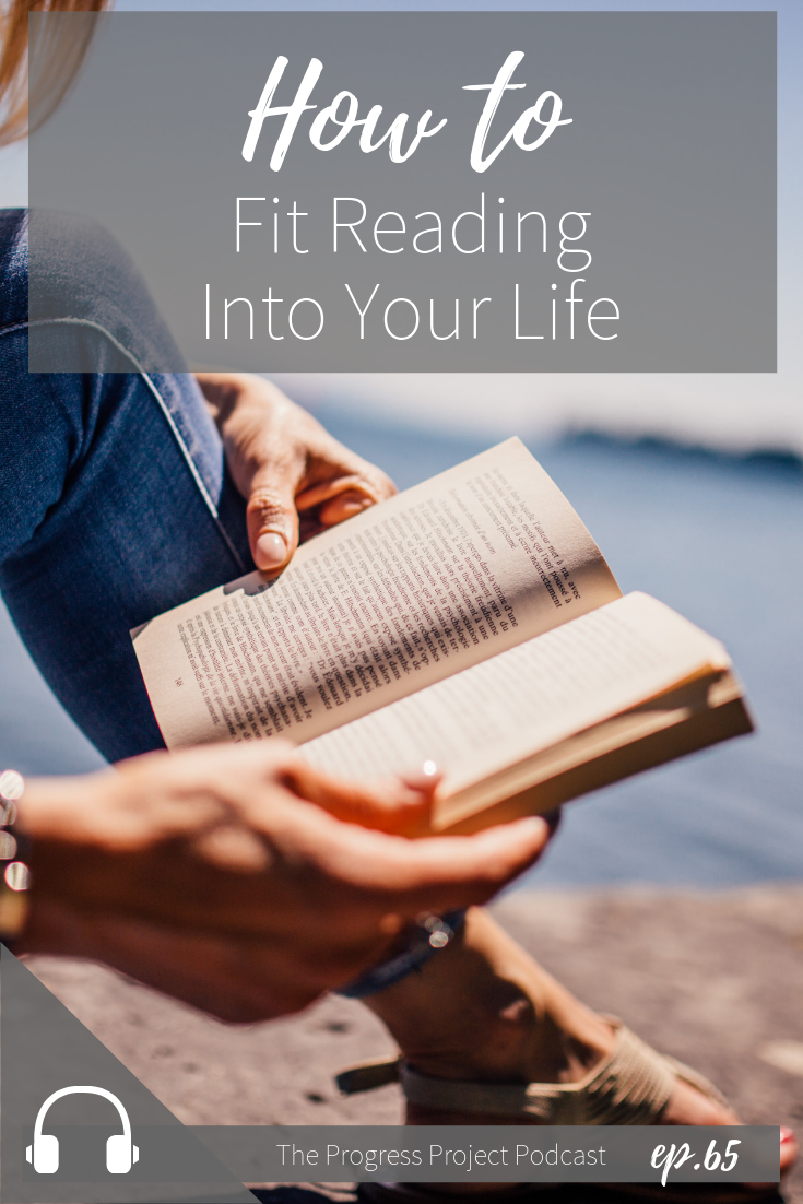 How to fit reading into your life. The Progress Project Podcast episode 65