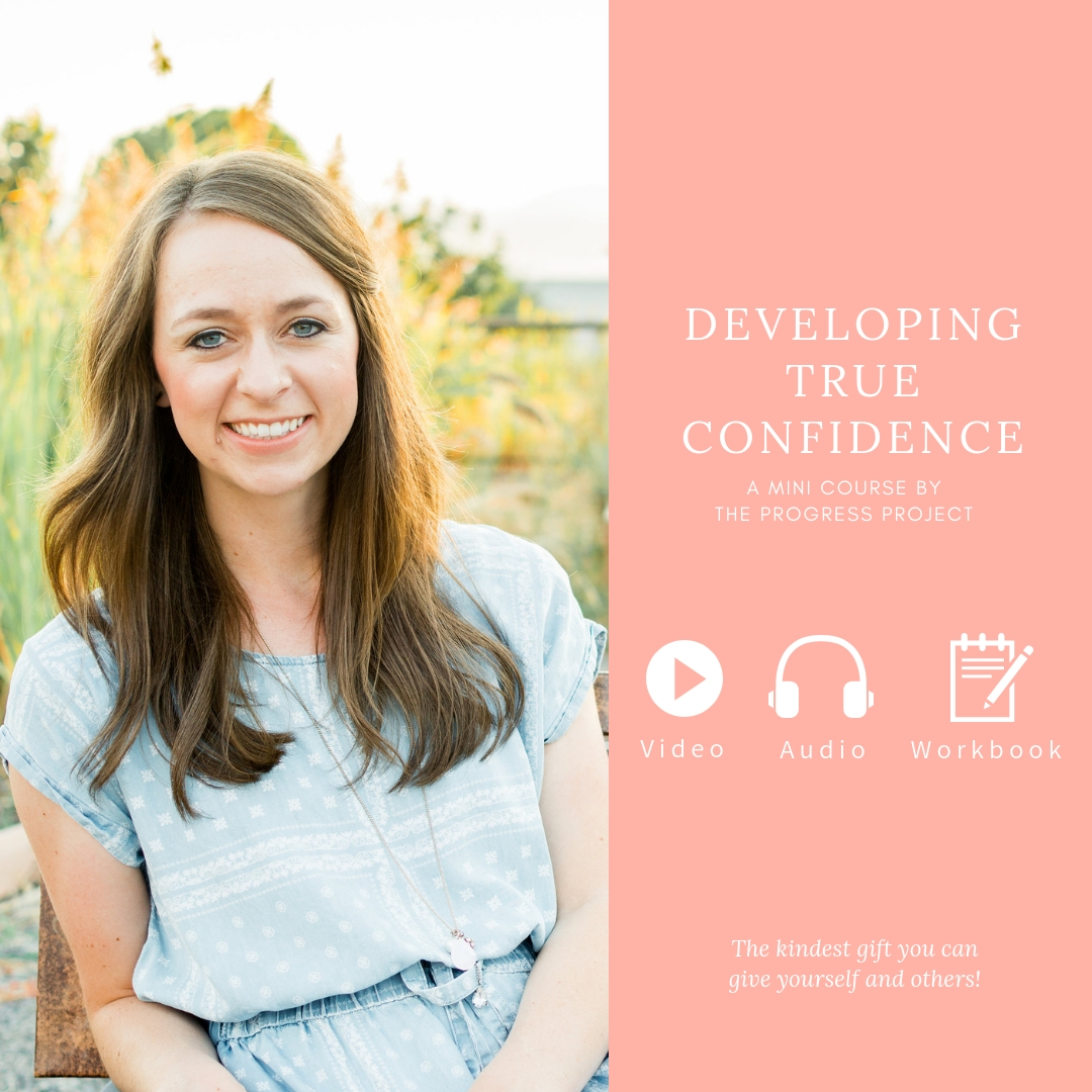 Developing True Confidence a mini course by the progress project