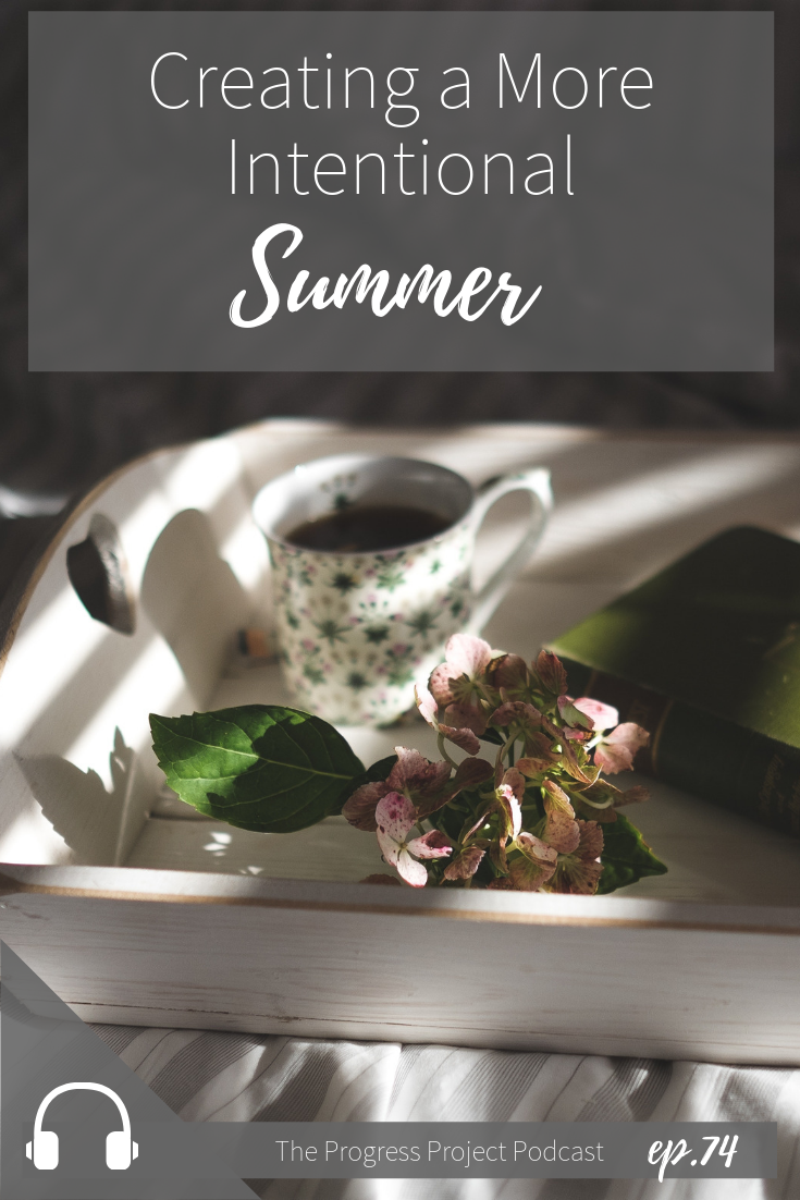 In this episode we're chatting about creating an intentional summer. Often we have high expectations for how we'll prepare for or celebrate a certain time of year and end up disappointed when the reality isn't as thrilling as we'd planned! Click through to listen in or to read a recap of the episode.