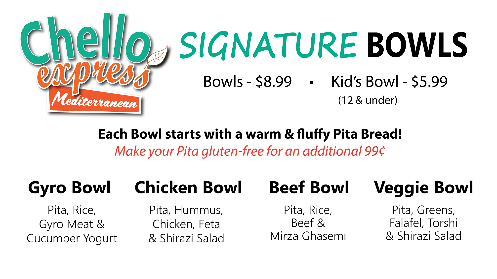 Not sure where to start? Check out our Signature Bowls! - Want to make your bowl gluten-free? No problem! We have fluffy, glute-free pitas available for only 99¢ more.