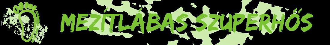 Barefoot superhero - Miléna Sinka's Hungarian Natural Health blog and trainings in Vác, Hungary
