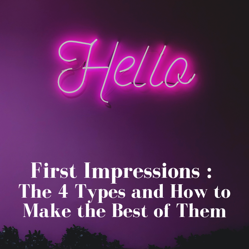 First Impressions_ 4 Different Types and How to Make the Best of Them!.png