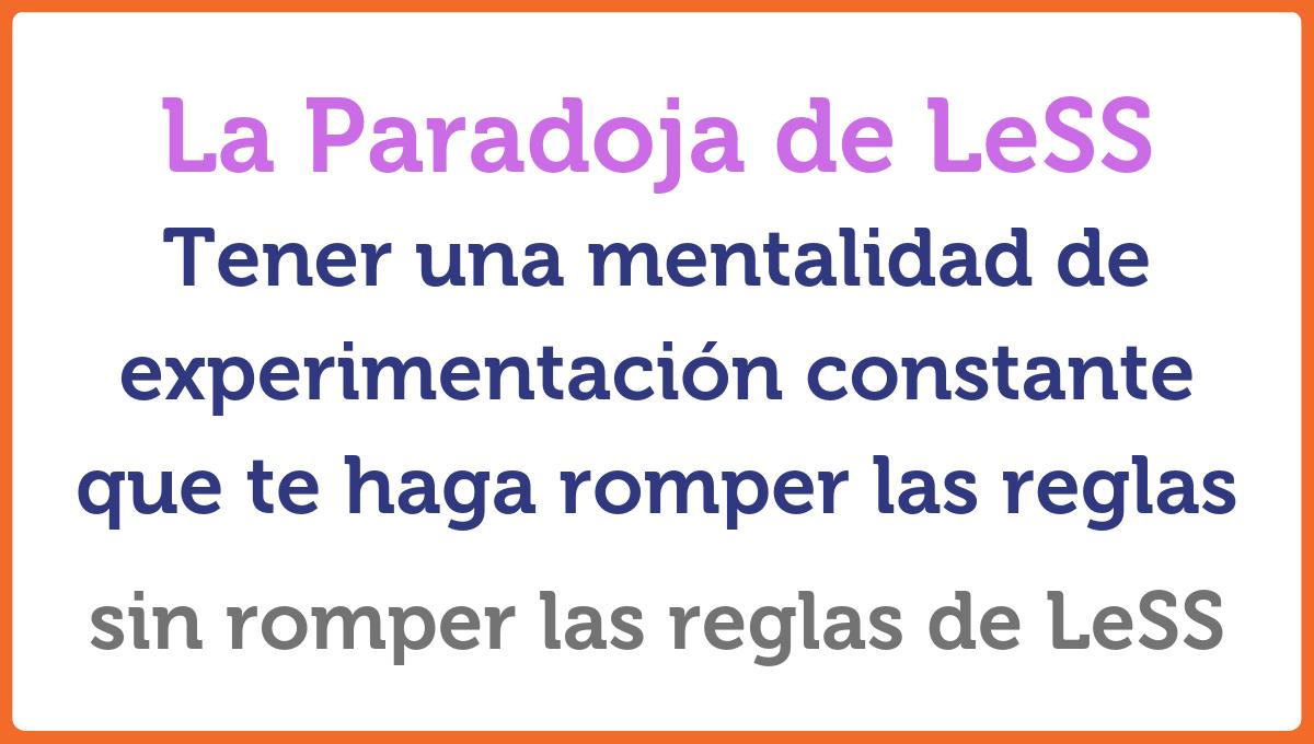 La Paradoja de LeSS