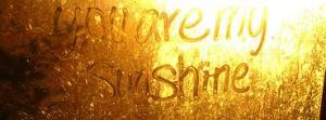 you-are-my-sunshine.jpg