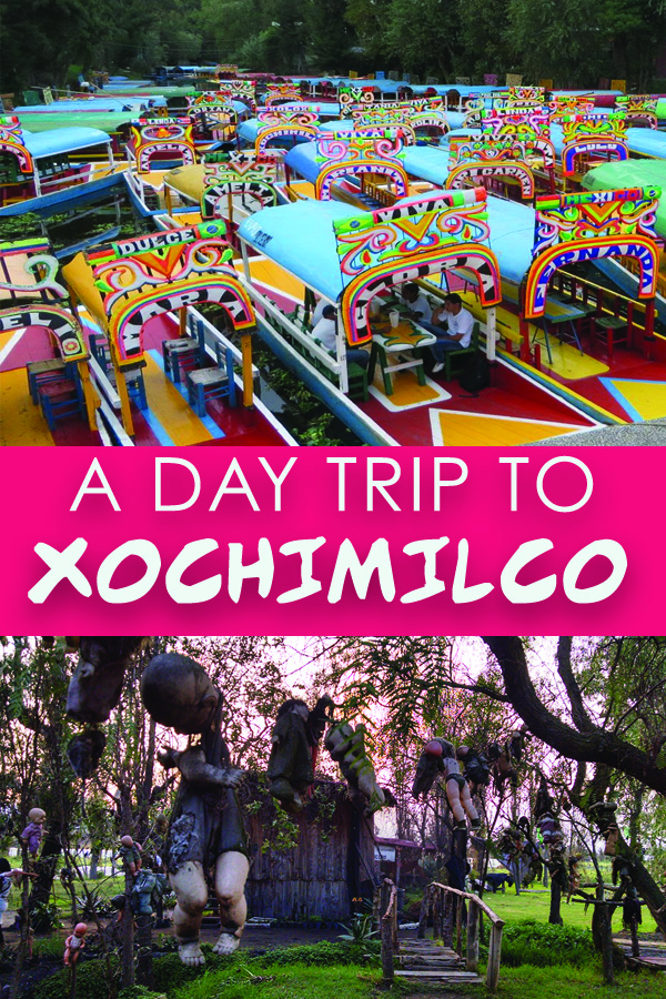 How to get to, and what to see on a canal tour of Xochimilco in Mexico City. How to get to the Island of the Creepy Dolls (Isla de las Munecas), what to bring with you, what it costs, and the extra spooky atmosphere of going on Day of the Dead #mexico #diadelosmuertos #cdmx