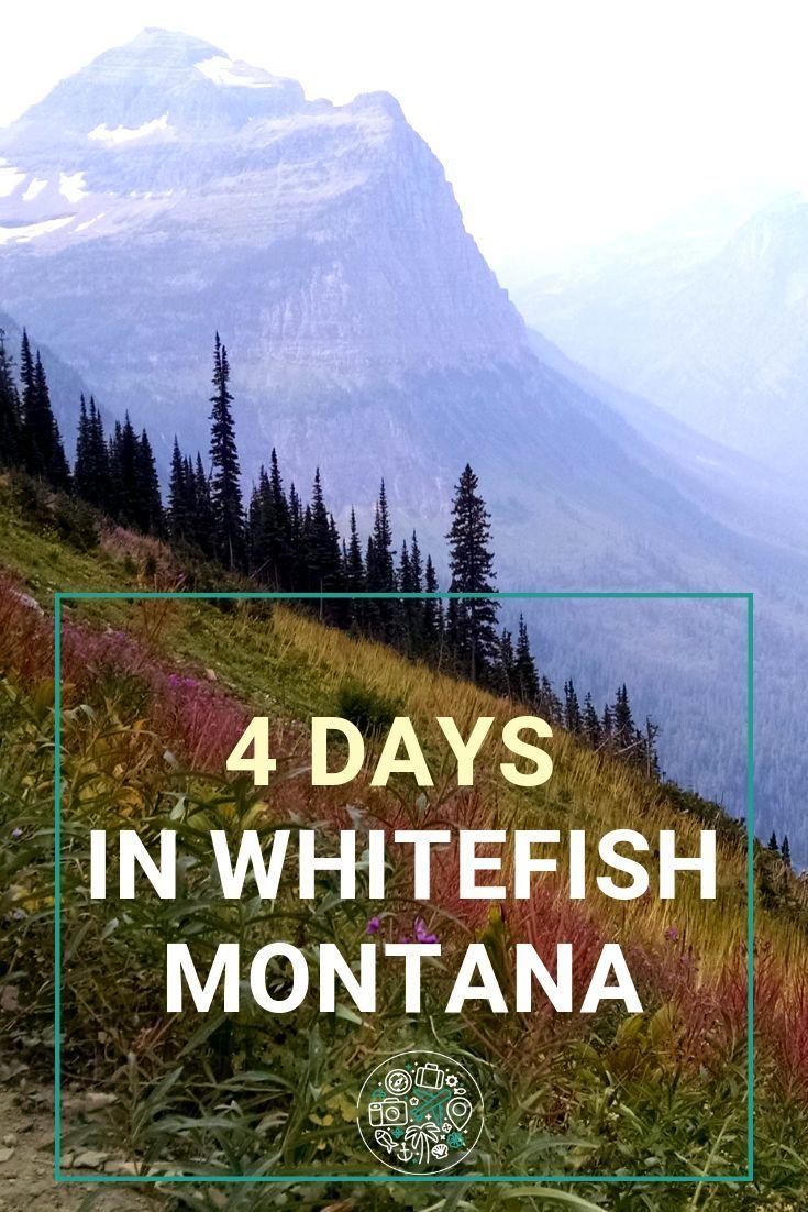 4 Days in Whitefish Montana