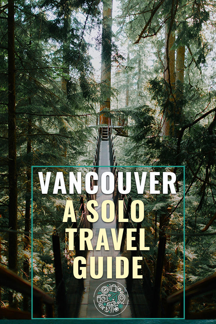 An overview of what to see and do in Vancouver British Columbia, including sites, neighborhoods, tips for planning, and insights for solo travelers #canada #vancouver #travel #solotravel