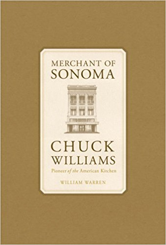 Merchant of Sonoma: Pioneer of the American Kitchen