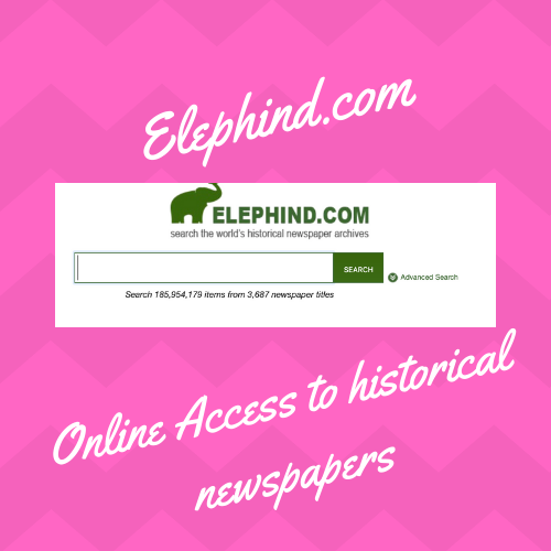 """Elephind:  https://www.elephind.com   On this free website you can access thousands of the world's historical newspaper archives. Take a few moments to review the """"Getting Started"""" tab at the top to help yourself get the best results."""