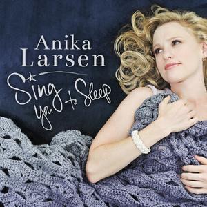 Anika Larsen Sing You To Sleep CD Cover.jpg
