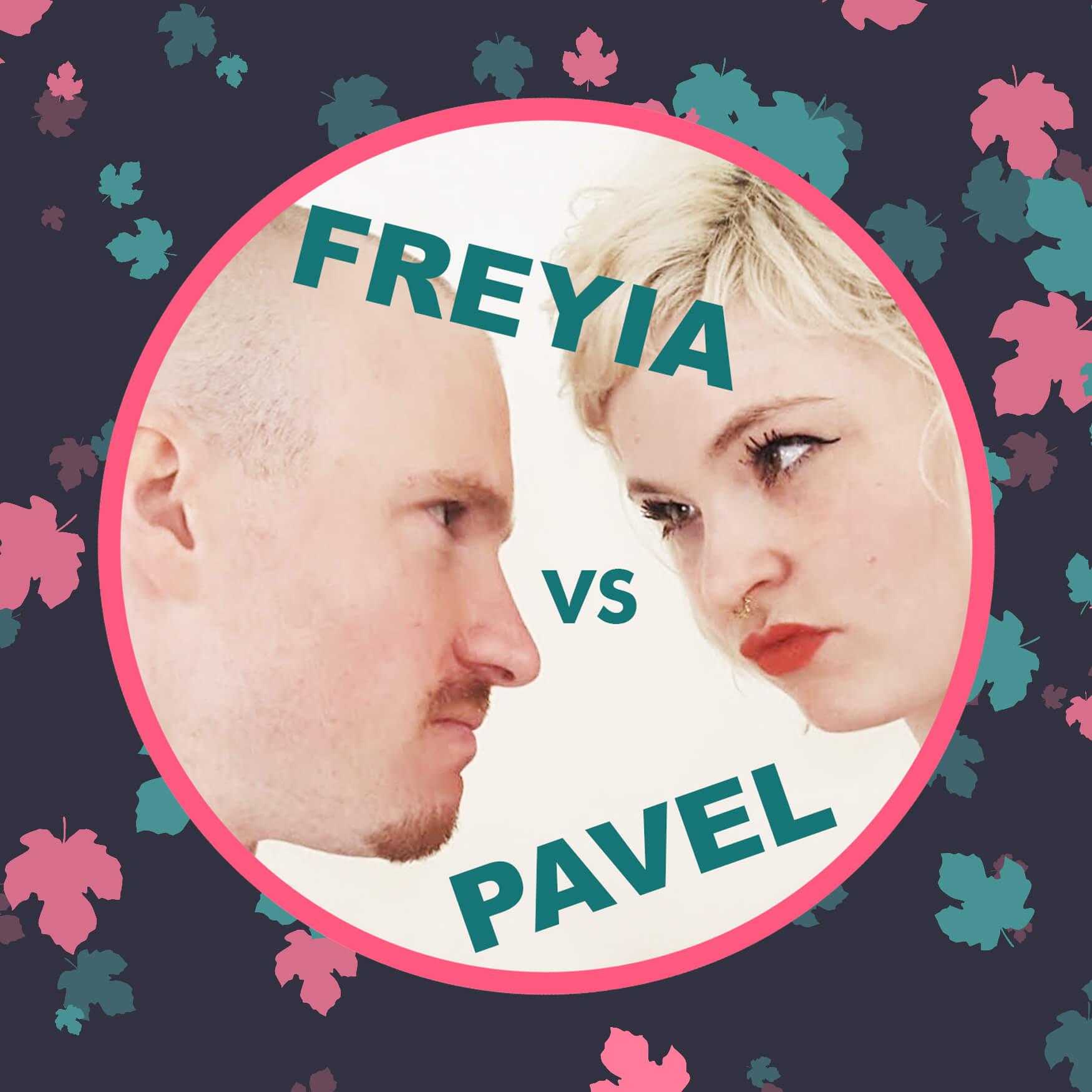 FREYIA VS PAVEL