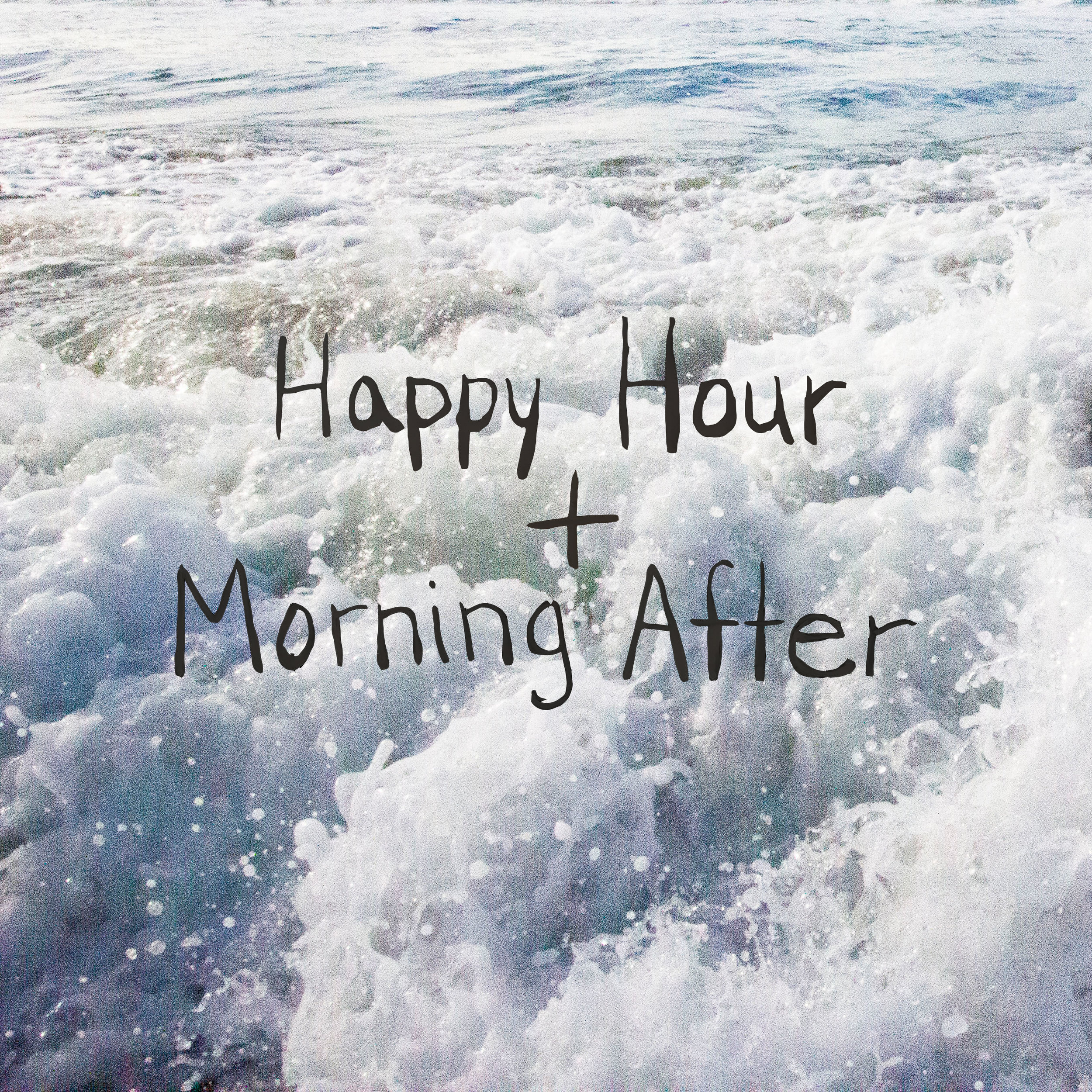 Happy Hour Morning After - Kaylyn Rogers