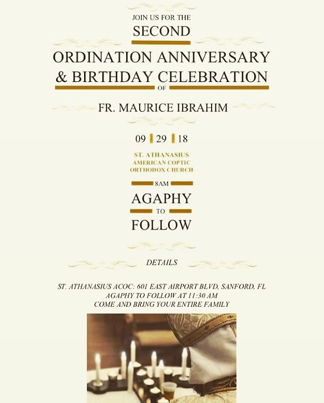 Priesthood Anniversary & Birthday Celebration  Join us this Sunday, Sept. 29th as we celebrate Fr. Maurice's 2nd Year Priesthood Anniversary and his Birthday.  Come and bring your entire family.  Fellowship meal will be served after the divine liturgy at 11:30am.  #stathanasiusorlando #priesthoodanniversary #frmaurice #birthdaycelebration @fr.maurice.ibrahim