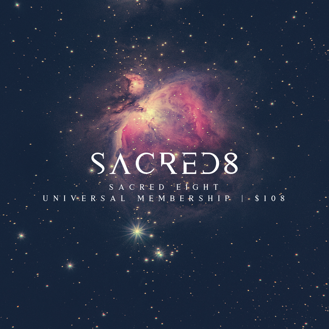 - Membership Type:Sacred Eight: Universal MembershipWho is it for:The dedicated, the curious, & The Yearning for moreHow much is it:$108Membership IncludesAll classes + 8 Tools to Tune-in:Access to All daily practices M-F daily AM & PM RitualsAll weekend classes- And -One free event/workshop of your choiceFree access to select events/workshops$5 off one private sessionFree guest pass to a daily classFree Mat Rental20% off Select trainings15% off sale days10% off retail