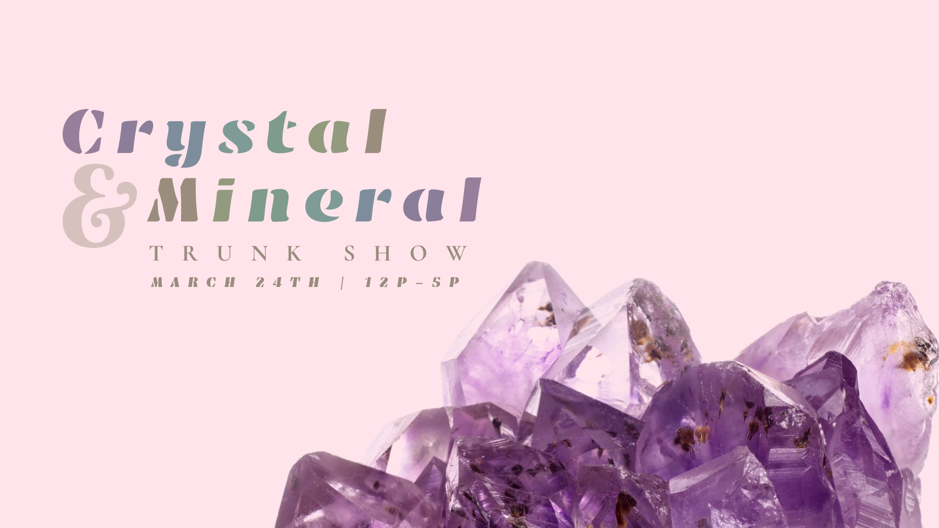 Crystal + Mineral Trunk Show-graphic.jpg