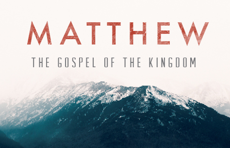 Matthew: The Gospel of the Kingdom