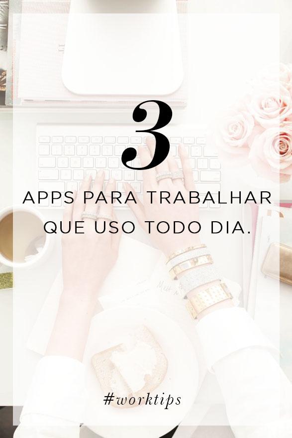 3 apps para trabalhar - 3 Apps para trabalhar que uso todo dia