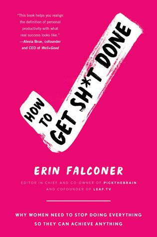 SHIT DONE - We Interviewed Erin Falconer, The Author of How to Get Sh*t Done