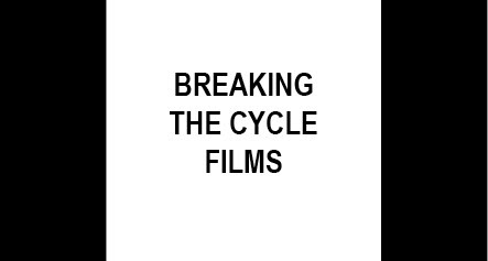 Breaking the Cycle Films