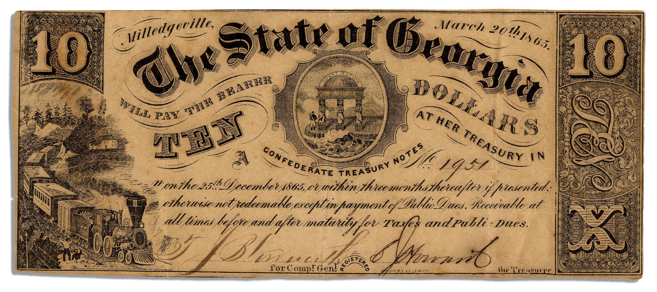 This ten-dollar denomination bill bears the dateline Milledgeville, 20th, March 1865