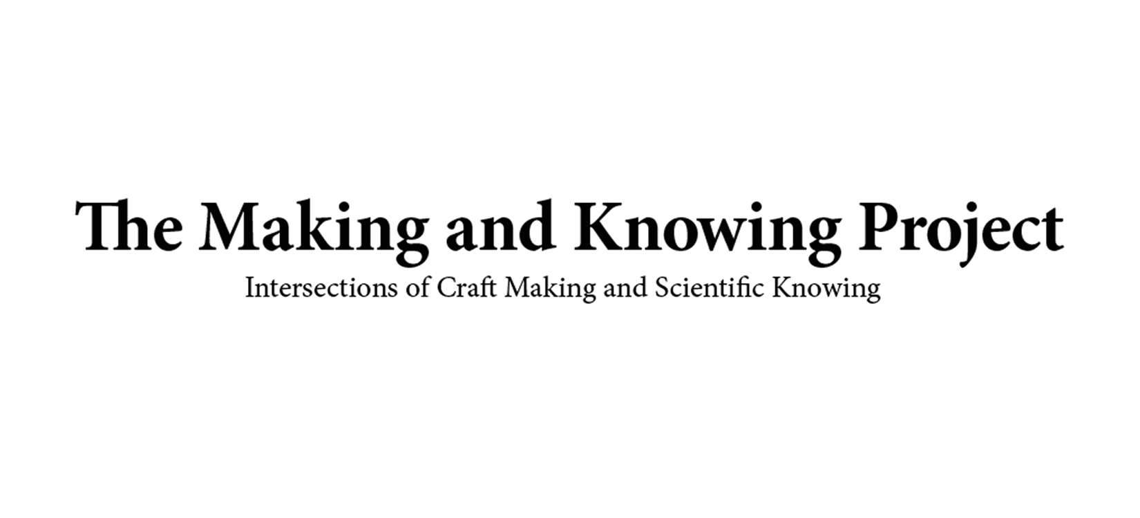 The Making and Knowing Project