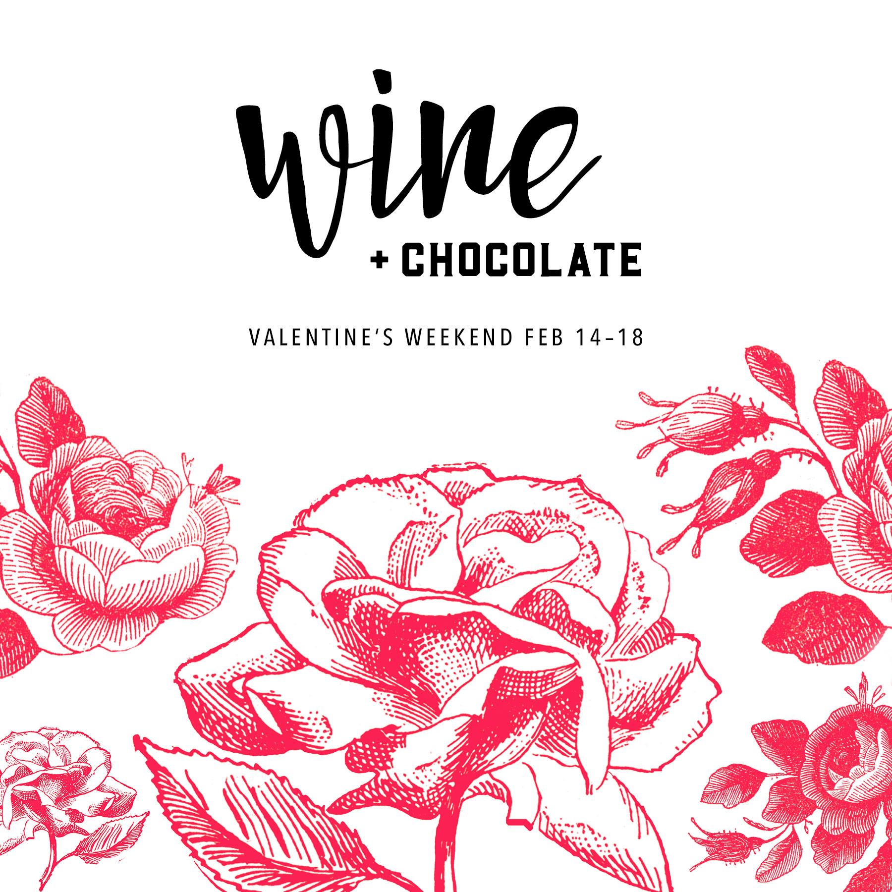 Wine and Chocolate Valentine's Weekend Feb 14-18 Village Wine Shop