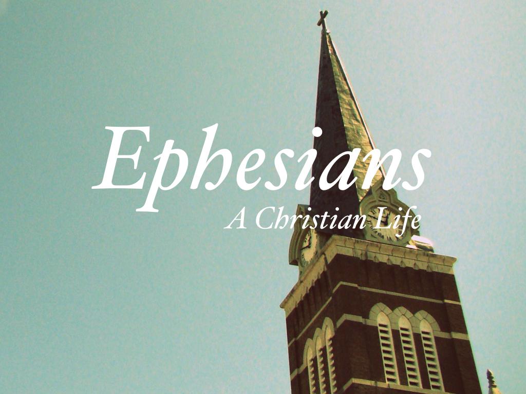 A Study through Ephesians