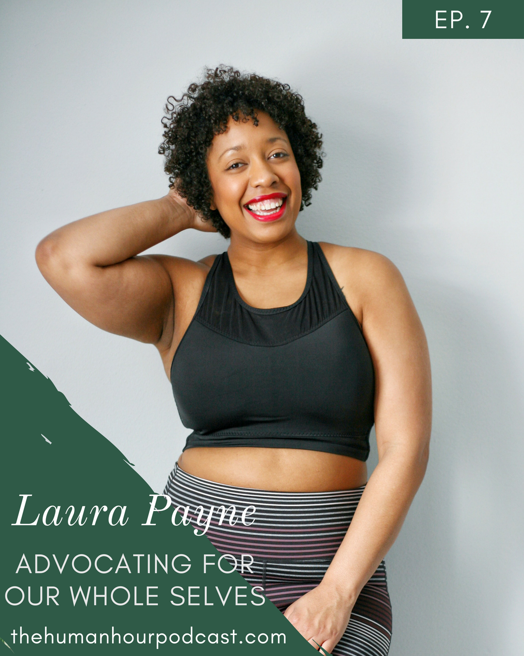 S1 E7: Advocating For Our Whole Selves with Laura Payne