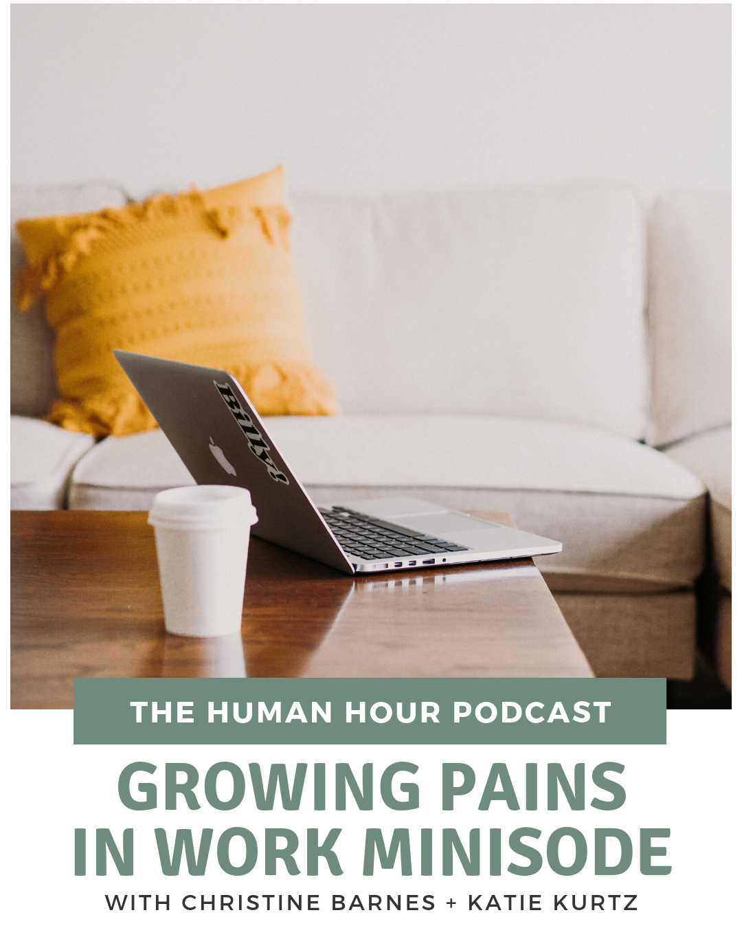 S2 E4: Growing Pains in Work Minisode with Christine Barnes + Katie Kurtz
