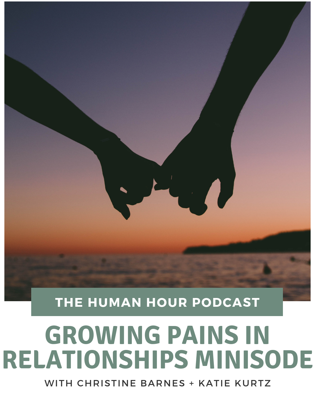 S2 E6: Growing Pains in Relationships Minisode with Christine Barnes + Katie Kurtz