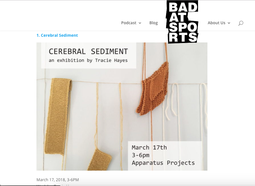 Tracie Hayes: Cerebral Sediment - March 15, 2018 / Visualist Chicago, Bad at Sports Top V. Weekend Picks