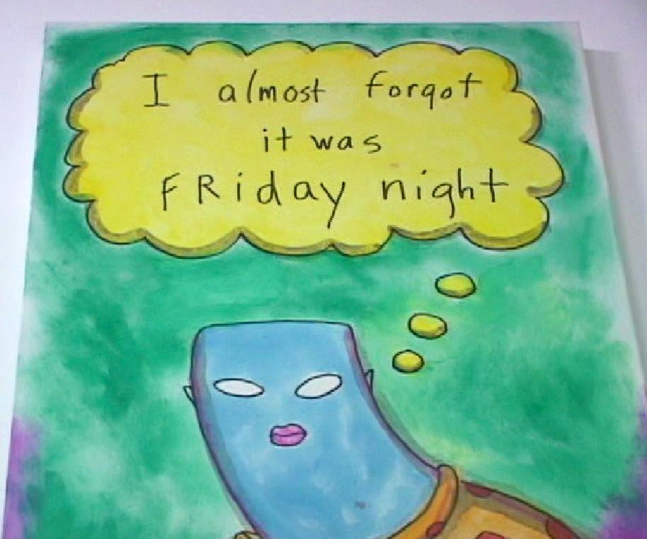 I almost forgot it was Friday night copy.jpg