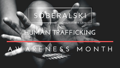 Soberalski Immigration Law January Human Trafficking Awareness Month.png