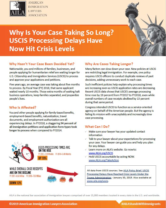 For a pdf of this flyer, see: https://www.aila.org/advo-media/tools/psas/why-is-your-case-taking-so-long-uscis-processing