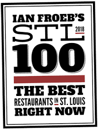 #2 RESTAURANT IN ST. LOUIS ON IAN FROEB'S STL 100 LIST
