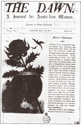 [Front page of the first ever copy of  The Dawn , a newspaper written and printed by women, edited by Louisa Lawson (under a pseudonym for the first few months), mother of Henry. From Clarke, Pen Portraits  (Sydney: Pandora Press, Allen & Unwin Australia, 1988), p. 163.]