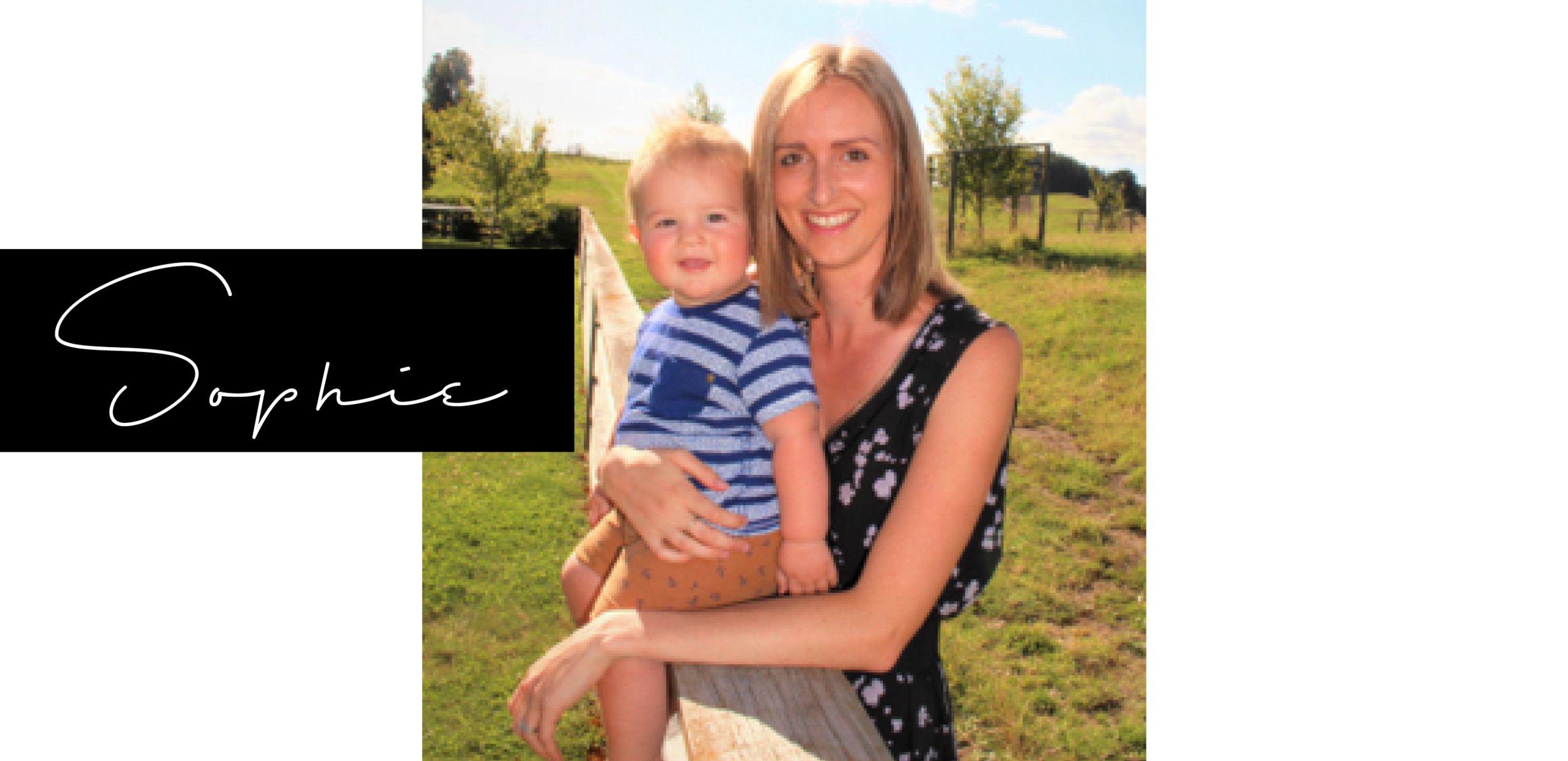 SOPHIE PALMER   This business opportunity came along at the perfect time for me. My son was 5 months old and I had just resigned from my teaching job as I couldn't imagine going back to work and putting our little boy in care. This just was not an option in my mind, I didn't have a baby so someone else could raise him.  I was thinking I would end up doing some relief teaching and eventually go back into full time teaching after a few years of raising our children - this really pained me as I have always wanted to be a stay at home mum and be there for my children like my mum was there for us as kids (my parents were farmers so were home for our whole childhood).  The future is so much brighter for me now that I am part of this supportive and inspiring tribe of women. I love that I can stay home and not miss precious moments with my boy. It has turned into a real passion of mine, not only enabling myself to live my dream lifestyle but also making it possible for other mums to do the same. I thoroughly enjoy guiding and mentoring like minded women and watching them grow and achieve goals on the path to living life on their own terms.  After all, do we want to live to work or work to live?