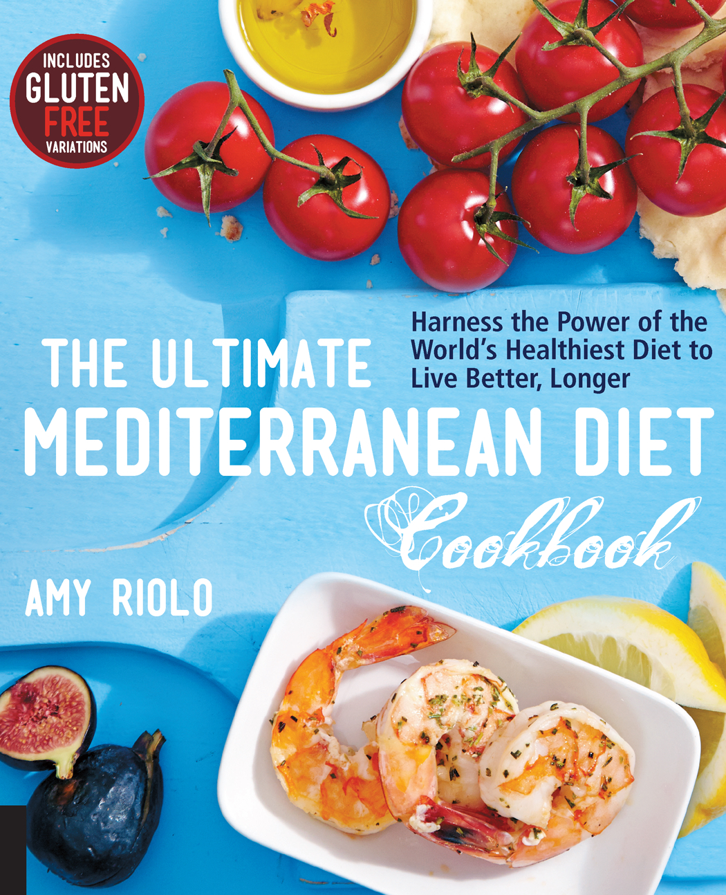 The Ultimate Mediterranean Diet Cookbook - Amy Riolo - The Mediterranean Lifestyle