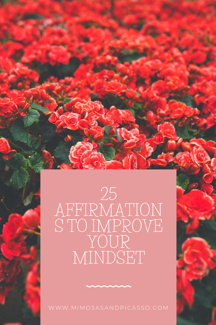25 AFFIRMATIONS TO IMPROVE YOUR MINDSET.png
