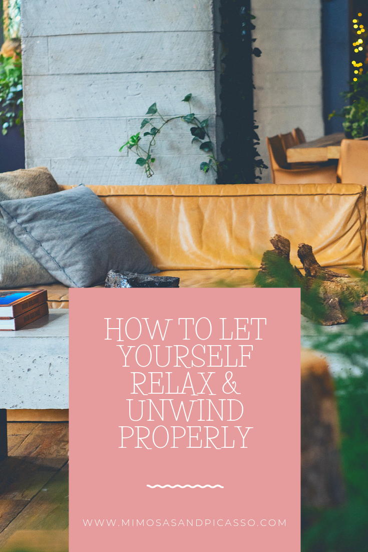 HOW TO LET YOURSELF RELAX & UNWIND PROPERLY.png