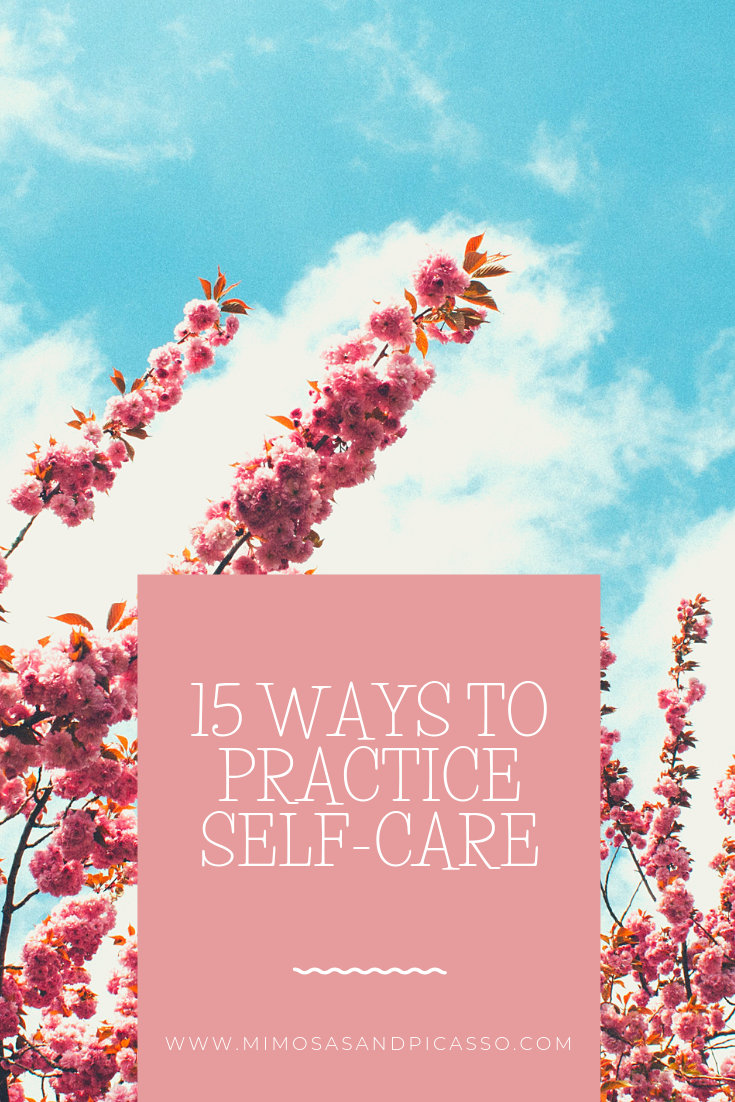 15 WAYS TO PRACTICE SELF-CARE.png