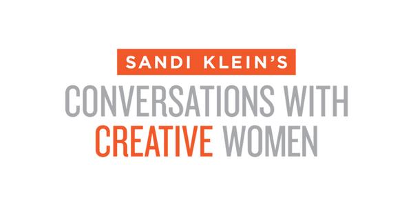 Sandi Klein - Conversations with Creative Women