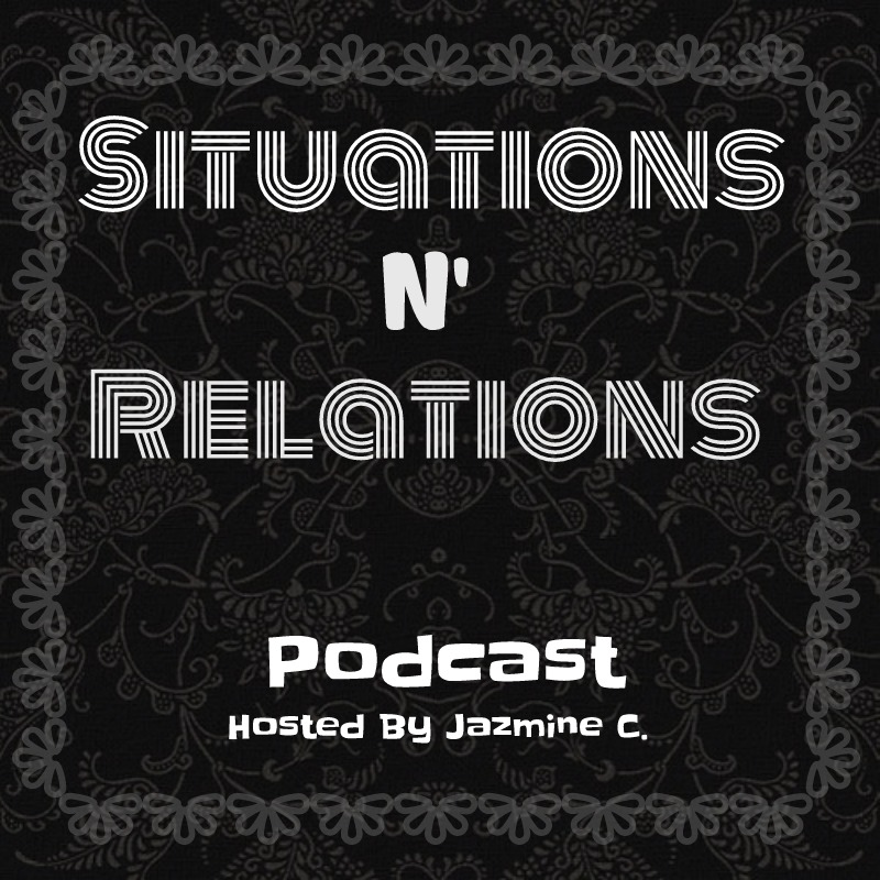 Situations N Relations Podcast