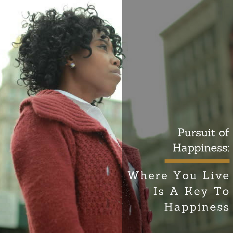 Pursuit of Happiness: Where You Live Is A Key To Happiness