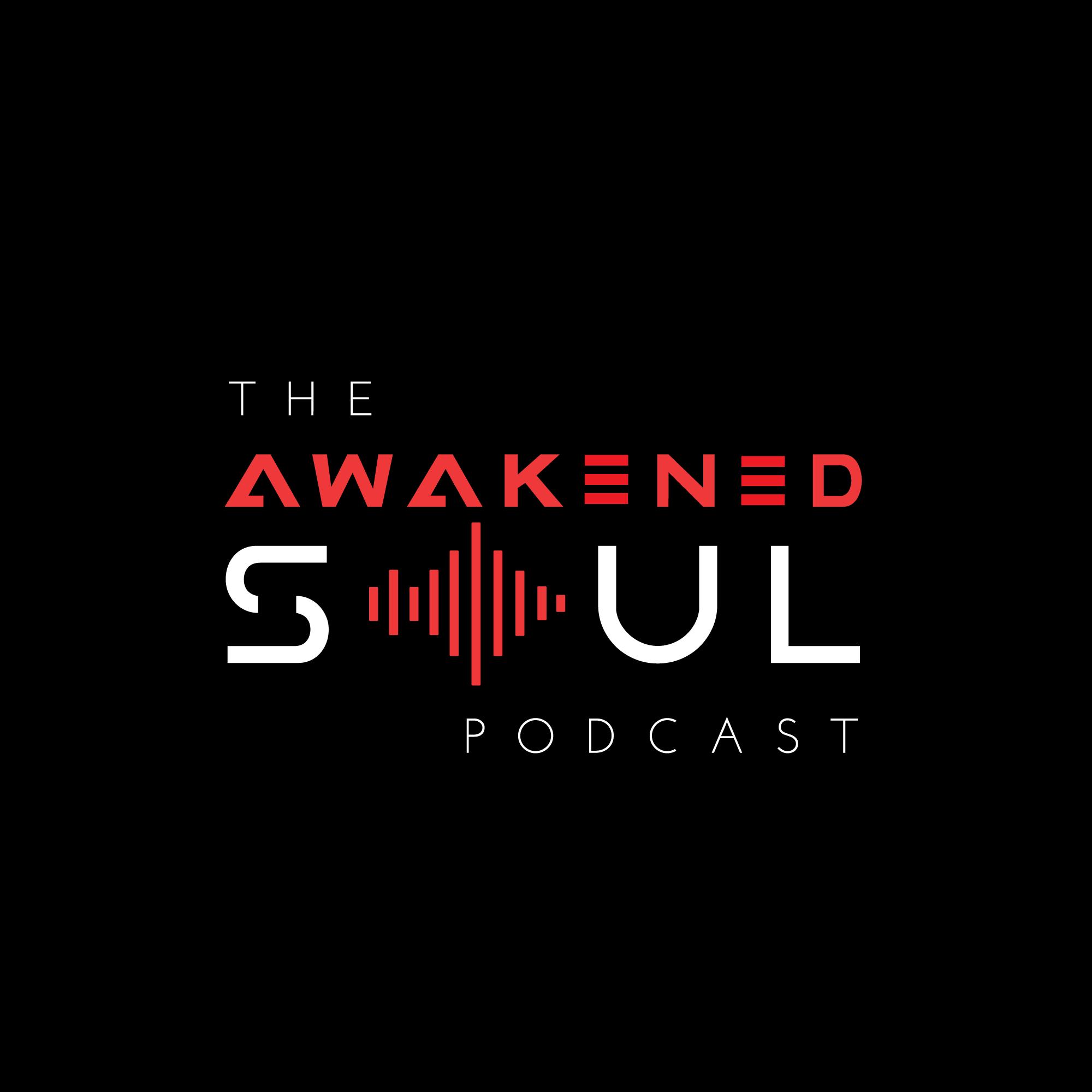 The Awakened Soul Podcast