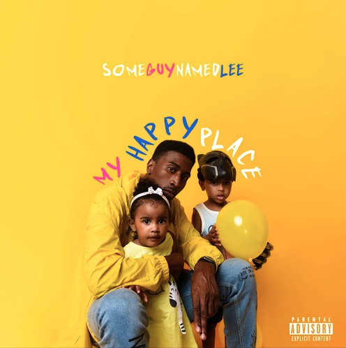 """Some Guy Named Lee Drops New Project """"My Happy Place"""""""