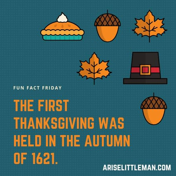 It included 50 Pilgrims and 90 Wampanoag Indians and lasted three days! #FunFactFriday #Thanksgiving #AriseLittleMan
